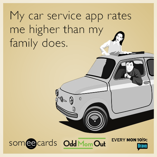 My car service app rates me higher than my family does.