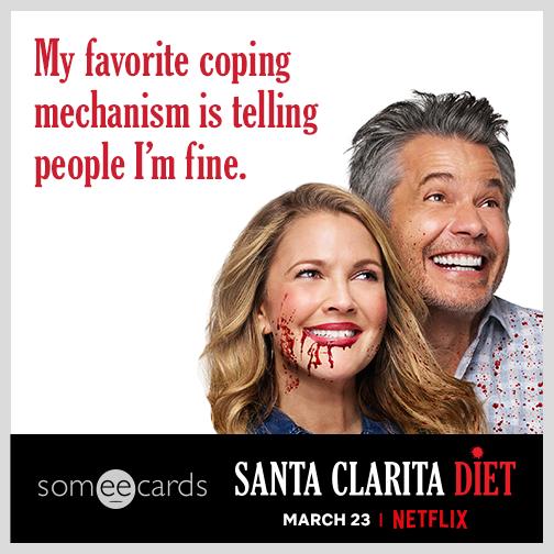My favorite coping mechanism is telling people I'm fine.