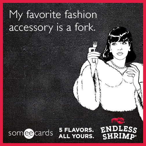My favorite fashion accessory is a fork.