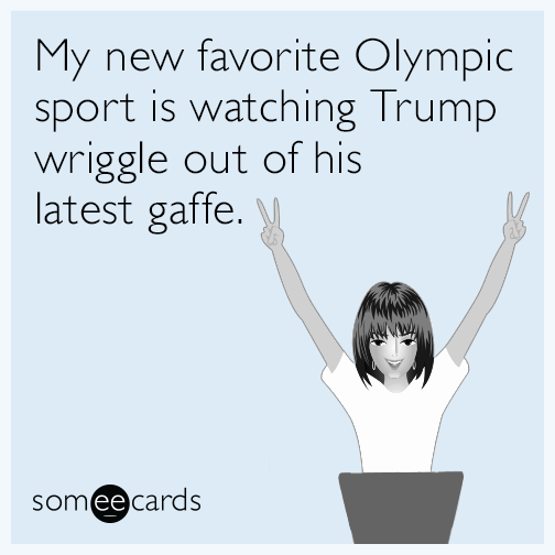 My new favorite Olympic sport is watching Trump wriggle out of his latest gaffe.