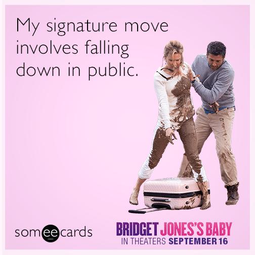 My signature move involves falling down in public.