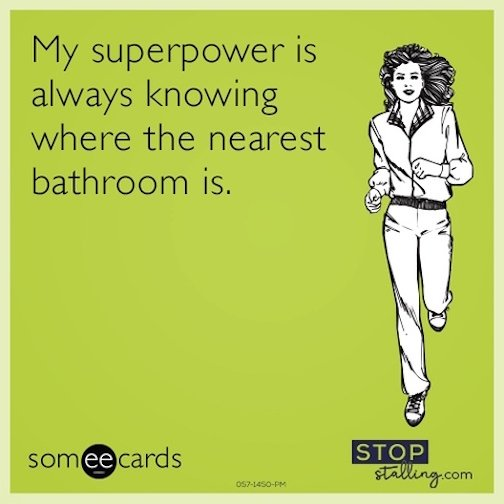 My Superpower Is Always Knowing Where The Nearest Bathroom Is - Nearest bathroom