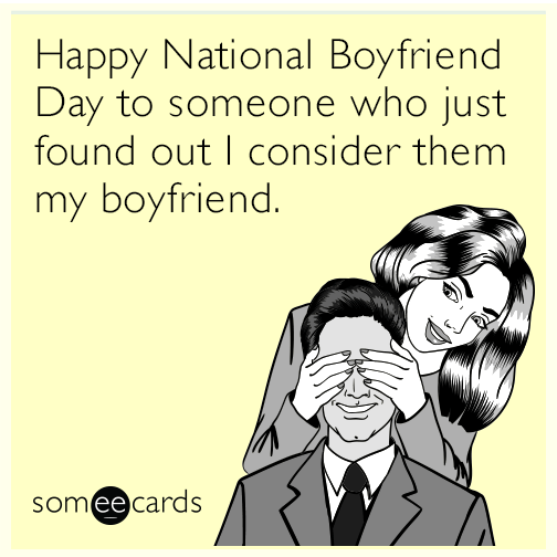Happy National Boyfriend Day to someone who just found out I