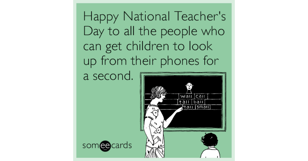 Happy National Teacher S Day To All The People Who Can Get