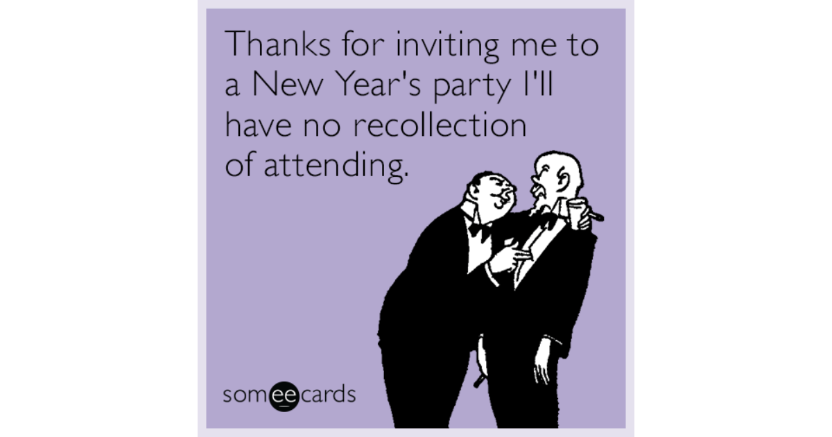 Thanks for inviting me to a New Year\'s party I\'ll have no ...