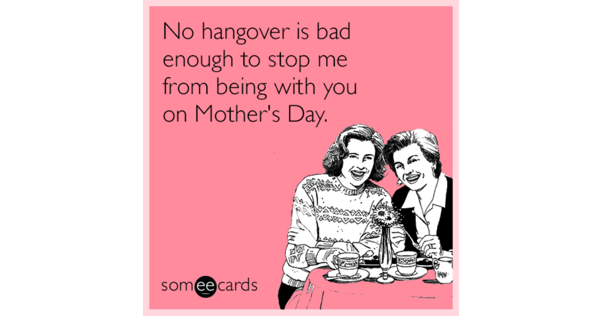 No hangover is bad enough to stop me from being with you ...