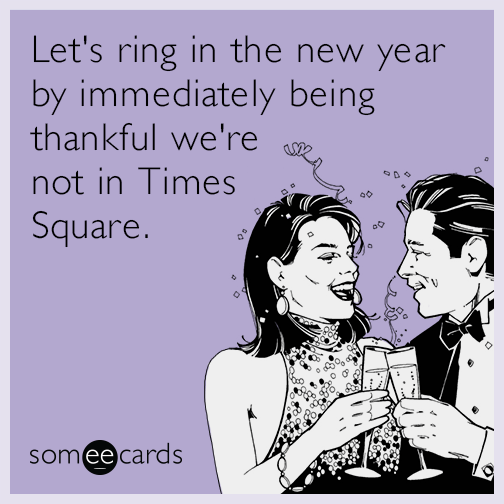 Funny new years memes ecards someecards lets ring in the new year by immediately being thankful were not in times m4hsunfo
