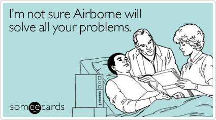 I'm not sure Airborne will solve all your problems