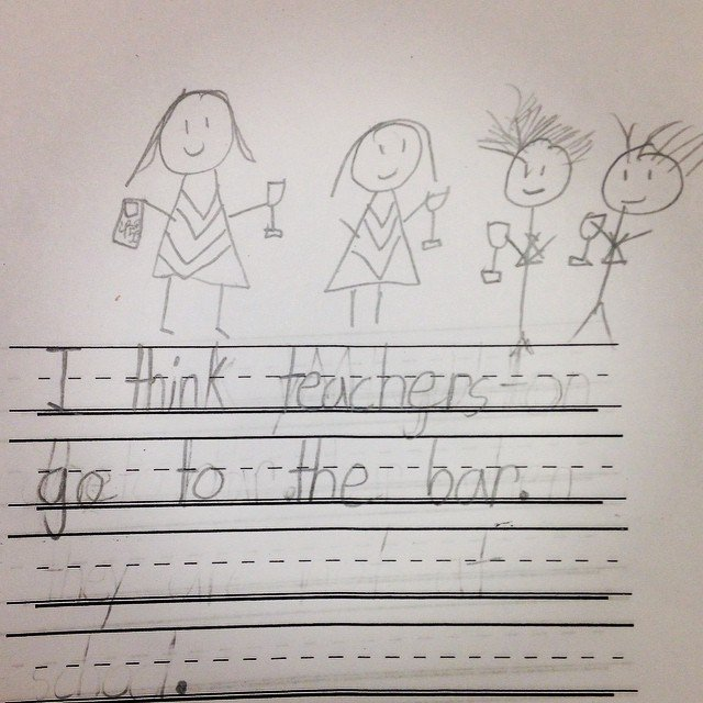 First grade teacher asked the kids what they think teachers do after school. This kid nailed it.