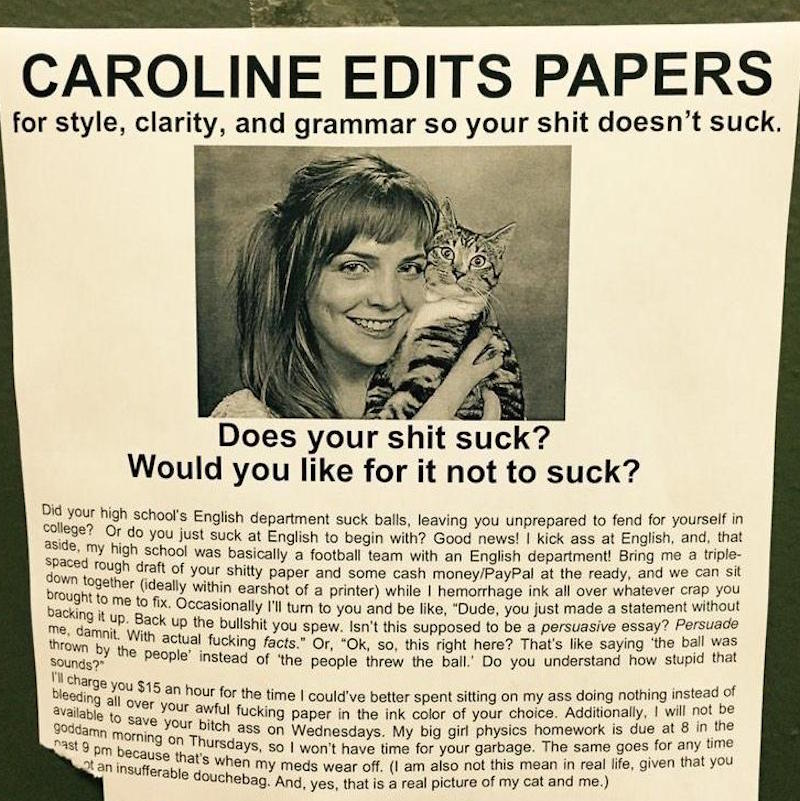 Caroline wants to edit your #$%&ing college assignments, and I think you better let her.