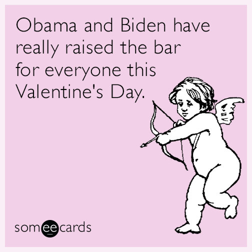 Obama and Biden have really raised the bar for everyone this Valentine's Day.