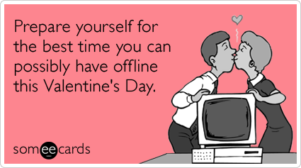 Prepare yourself for the best time you can possibly have offline this Valentine's Day.