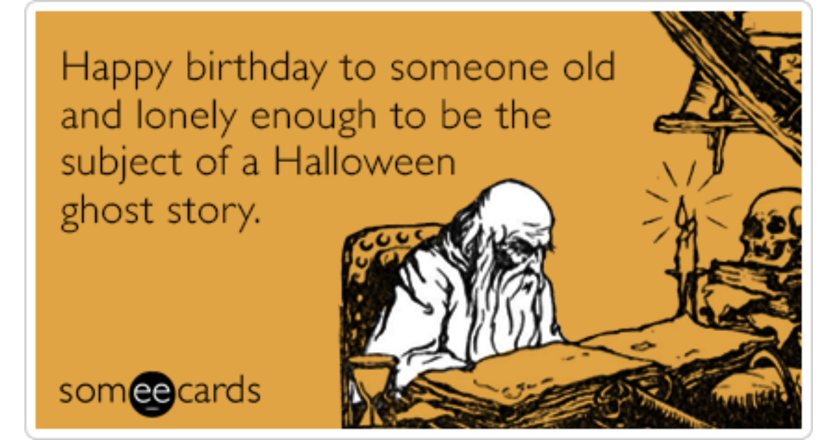 Halloween Birthday Ecards ~ Old lonely ghost story birthday funny ecard halloween