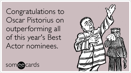 Congratulations to Oscar Pistorius on outperforming all of this year's Best Actor nominees.