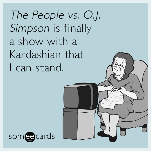 The People vs. O.J. Simpson​ is finally a show with a Kardashian that I can stand.