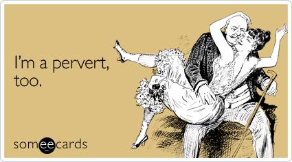 Iu0027m A Pervert, Too. Random Card