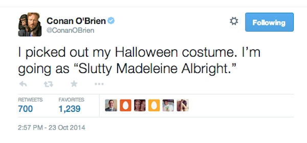 """Conan tweeted his plans to go as """"slutty Madeleine Albright"""" for Halloween, and real Madeleine Albright shot him down."""