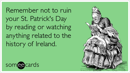 reading watching history ireland ruin st patricks ecards someecards st patricks day history of ireland irish holiday funny ecard st
