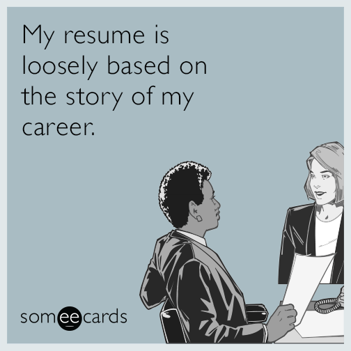 my resume is loosely based on the story of my career workplace ecard