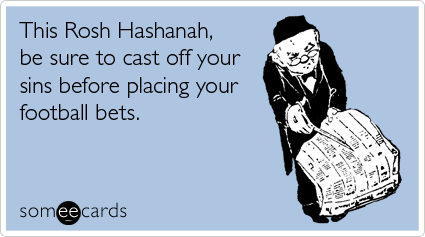 This Rosh Hashanah, be sure to cast off your sins before placing your football bets