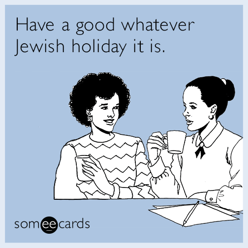 Have a good whatever Jewish holiday it is
