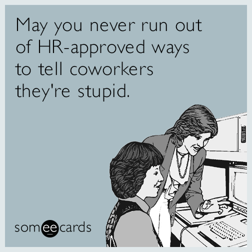 Someecards Workplace Coworkers