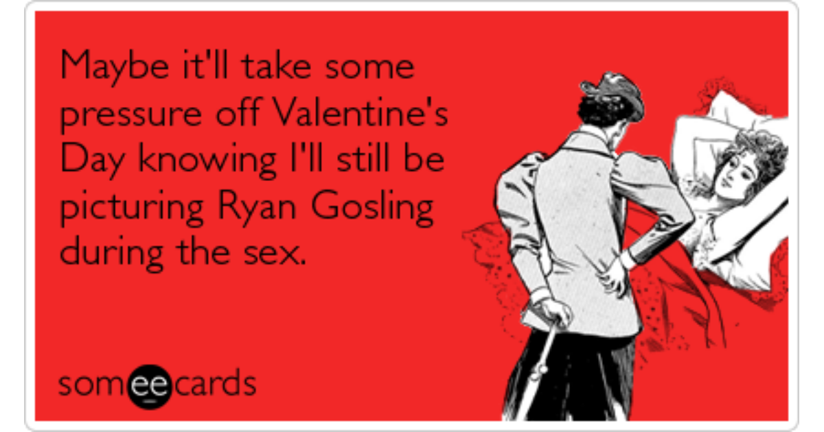Ryan Gosling Love Sex Valentines Day Funny Ecard – E Cards for Valentines Day
