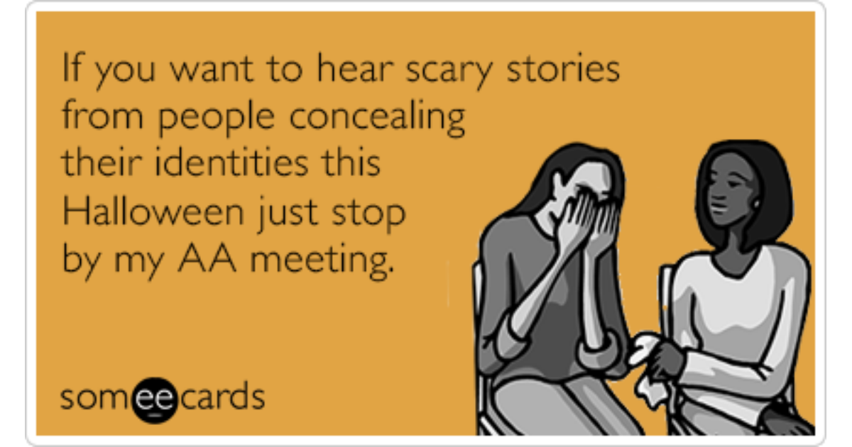 scary stories alcoholics anonymous meeting funny ecard