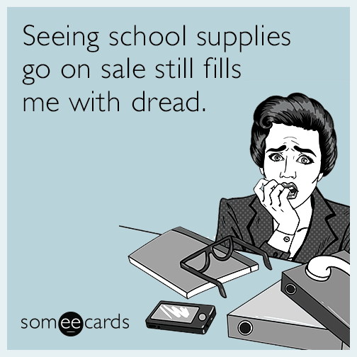 Seeing school supplies go on sale still fills me with dread.