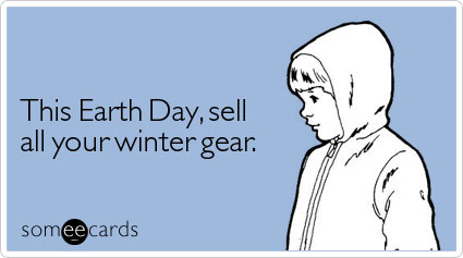 This Earth Day, sell all your winter gear