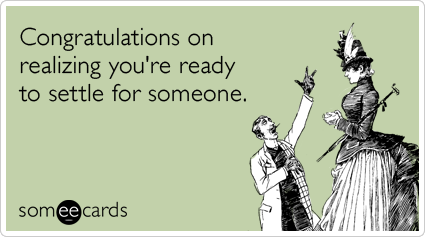 Funny wedding memes ecards someecards congratulations on realizing youre ready to settle for someone m4hsunfo Gallery