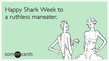 Happy Shark Week to a ruthless maneater.