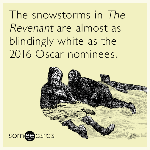 The snowstorms in The Revenant are almost as blindingly white as the 2016 Oscar nominees.