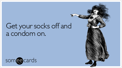 Get Your Socks Off And A Condom On – Some E Cards Valentines