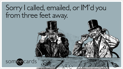 //cdn.someecards.com/someecards/filestorage/sorry-called-emailed-imd-workplace-ecard-someecards.jpg