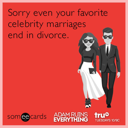 Sorry even your favorite celebrity marriages end in divorce