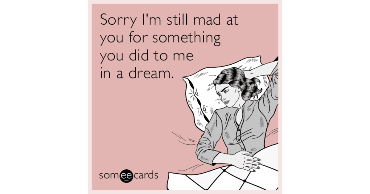sorry i u0026 39 m still mad at you for something you did to me in