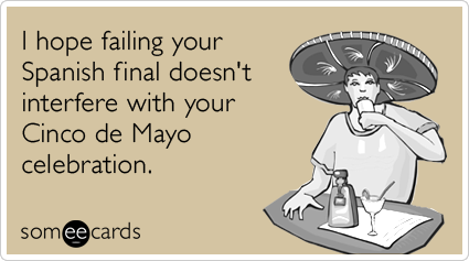 Spanish Final College Exam Cinco De Mayo Funny Ecard – Funny Spanish Birthday Cards