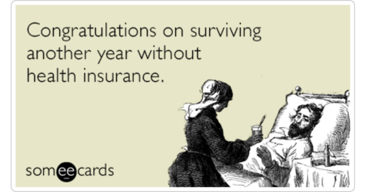 Surviving Year Without Health Insurance Funny Ecard Birthday Ecard