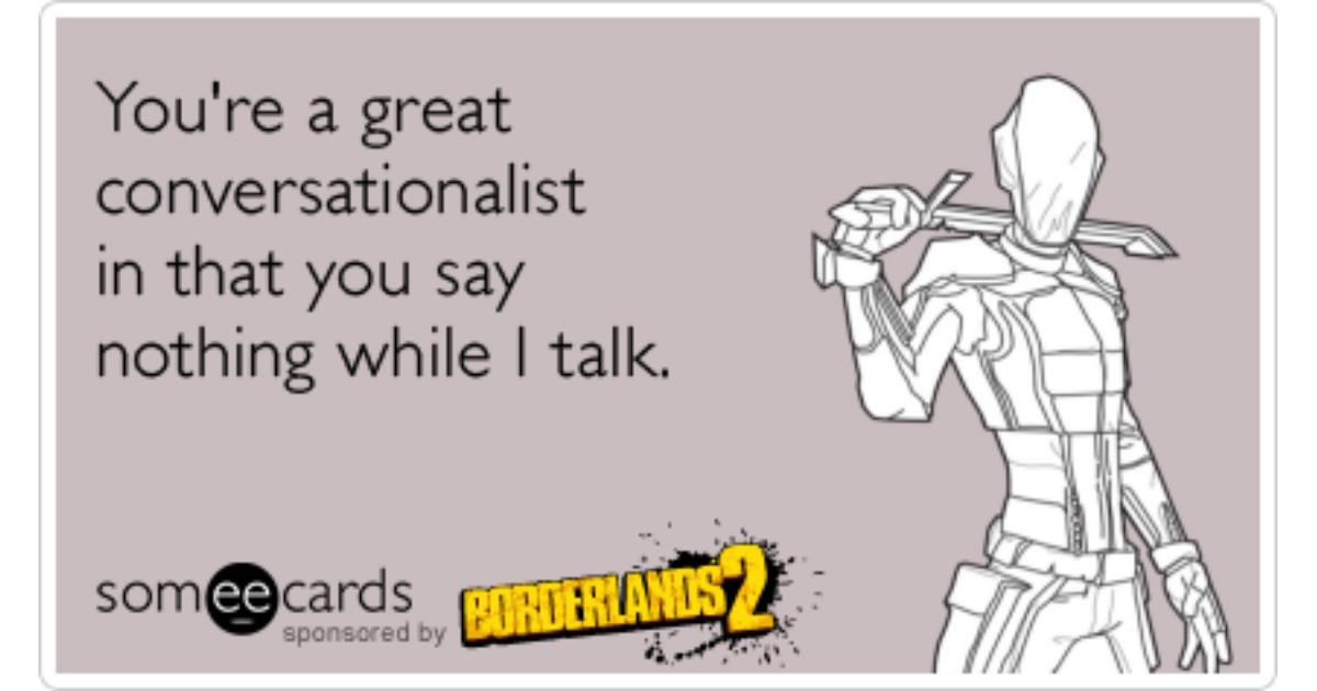 Talking Flirting Video Games Borderlands 2 Funny Ecard – Talking Valentine Cards
