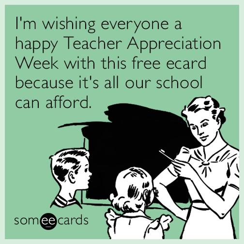Funny Appreciation Meme : I m wishing everyone a happy teacher appreciation week