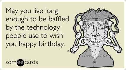 Technology Facebook Age Internet Birthday Funny Ecard – E Card Birthday Funny