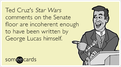 Ted Cruz's Star Wars comments on the Senate floor are incoherent enough to have been written by George Lucas himself.