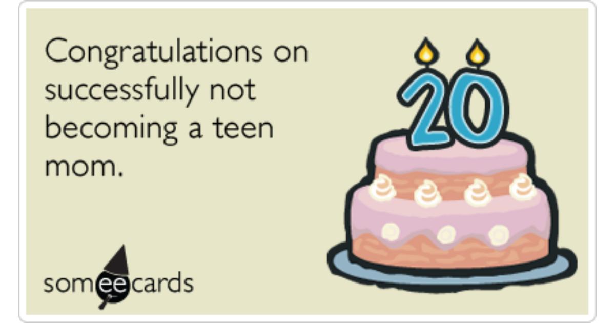 Teen Mom Twentieth Birthday Funny Ecard – Teen Birthday Cards