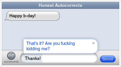 Honest Autocorrects: Disappointing birthday.