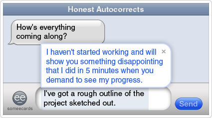 //cdn.someecards.com/someecards/filestorage/text-autocorrect-disappointing-project-outline-honest-autocorrects-ecards-someecards.png