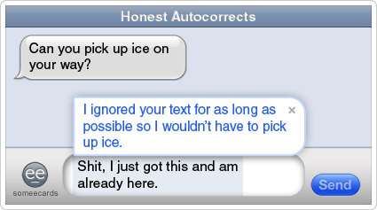 //cdn.someecards.com/someecards/filestorage/text-autocorrect-ice-pick-up-lazy-honest-autocorrects-ecards-someecards.png