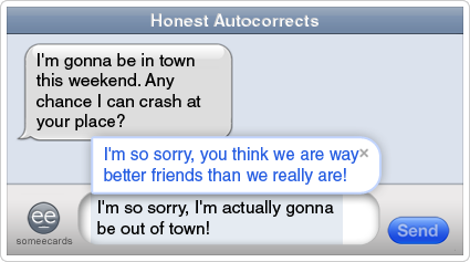 someecards.com - Honest Autocorrects: Awkward guest request.