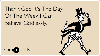 //cdn.someecards.com/someecards/filestorage/tgif-friday-drink-sex-atheist-weekend-ecards-someecards.png