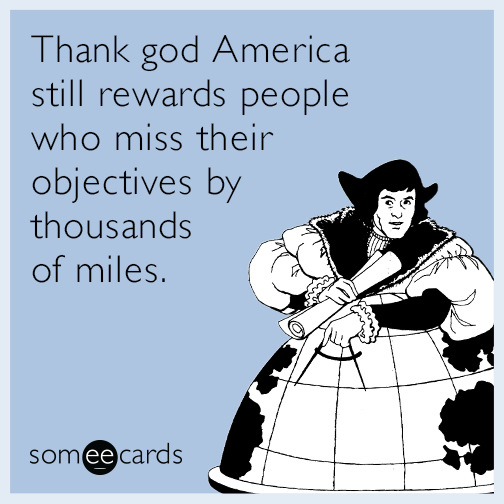 Thank god America still rewards people who miss their objectives by thousands of miles